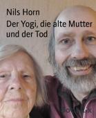 Der Yogi, die alte Mutter und der Tod