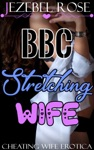 BBC Stretching Wife
