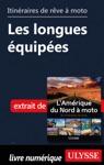 Itinraires De Rve  Moto - Les Longues Quipes