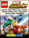 Lego Marvel Super Heroes 2 Switch PS4 Xbox One Cheats Deluxe Edition DLC Characters Game Guide Unofficial