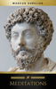 Marcus Aurelius - Meditations - Enhanced Edition (Illustrated. Newly revised text. Includes Image Gallery + Audio) (Stoics In Their Own Words Book 2) artwork