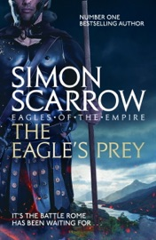 THE EAGLES PREY (EAGLES OF THE EMPIRE 5)