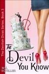 The Devil You Know The Devilish Divas Series Book 3