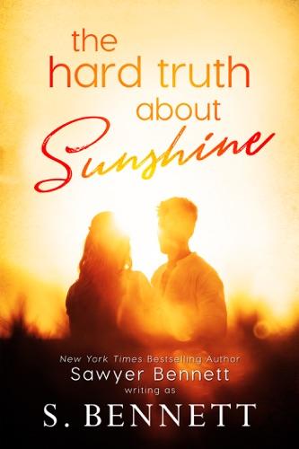 Sawyer Bennett & S. Bennett - The Hard Truth About Sunshine