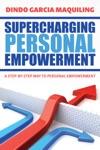 Supercharging Personal Empowerment