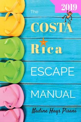 The Costa Rica Escape Manual 2019 - Nadine Hays Pisani book