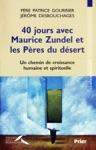 40 Jours Avec Maurice Zundel Et Les Pres Du Dsert