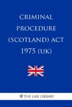 Criminal Procedure (Scotland) Act 1975 (UK)