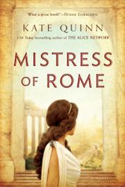 Mistress of Rome - Kate Quinn book summary