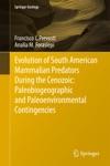 Evolution Of South American Mammalian Predators During The Cenozoic Paleobiogeographic And Paleoenvironmental Contingencies