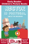 Nestor In Portugal Land Of The Discoveries Early Reader - Childrens Picture Books