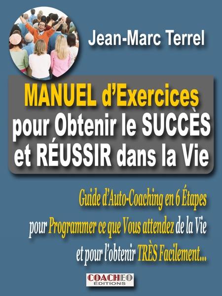 Manuel d'Exercices pour Obtenir le Succès et Réussir dans la Vie