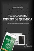 Tecnologias no Ensino de Química: Teoria e Prática na Formação Docente Book Cover