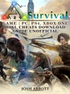 Ark Survival Game PC PS4 Xbox One Wiki Cheats Download Guide Unofficial