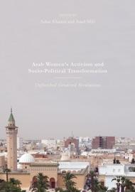 ARAB WOMENS ACTIVISM AND SOCIO-POLITICAL TRANSFORMATION