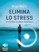 Elimina lo Stress e Ritrova la Pace Interiore Book Cover