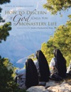 How To Discern If God Calls You To Monastery Life