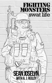 FIGHTING MONSTERS: SWAT LIFE