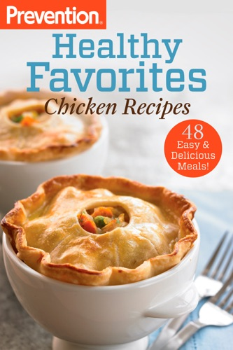 The Editors of Prevention - Prevention Healthy Favorites: Chicken Recipes