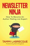 Newsletter Ninja How To Become An Author Mailing List Expert