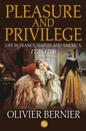 Pleasure and Privilege: Life in France, Naples, and America 1770-1790 book