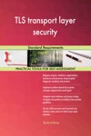 TLS Transport Layer Security Standard Requirements
