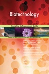 Biotechnology Complete Self-Assessment Guide