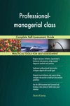 Professional-managerial Class Complete Self-Assessment Guide