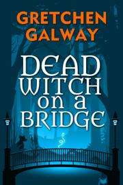 Dead Witch on a Bridge