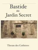 BASTIDE AU JARDIN SECRET