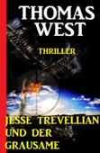 Jesse Trevellian und der Grausame: Thriller
