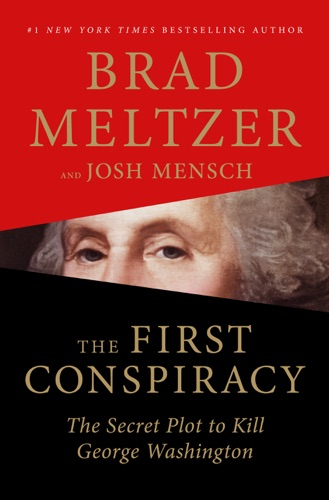 The First Conspiracy - Brad Meltzer & Josh Mensch - Brad Meltzer & Josh Mensch