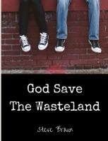 God Save the Wasteland