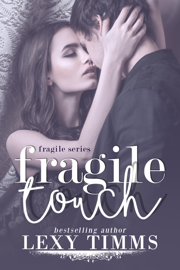Fragile Touch