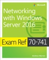 Exam Ref 70-741 Networking With Windows Server 2016 1e