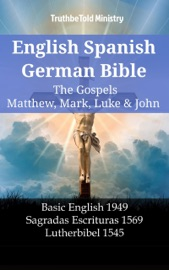 English Spanish German Bible The Gospels V Matthew Mark Luke John