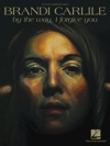 Brandi Carlile - By The Way I Forgive You Songbook