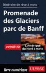 Itinraire De Rve Moto Promenade Des Glaciers Parc De Banff