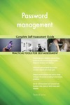 Password Management Complete Self-Assessment Guide