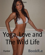 Yoga, Love and The Wild Life