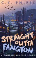 C. T. Phipps - Straight Outta Fangton artwork