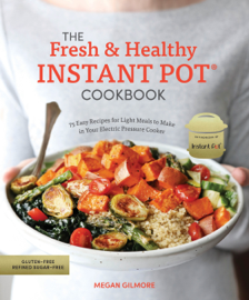 The Fresh and Healthy Instant Pot Cookbook book