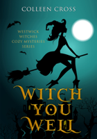 Colleen Cross - Witch You Well artwork