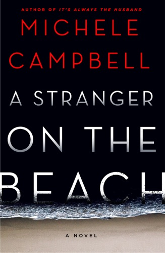 Michele Campbell - A Stranger on the Beach
