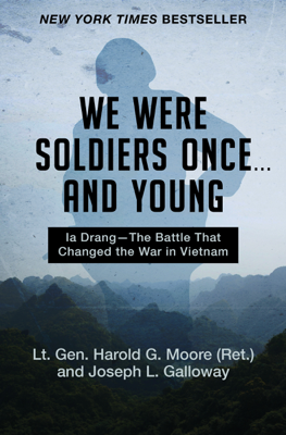 We Were Soldiers Once . . . and Young - Harold G. Moore & Joseph L. Galloway book