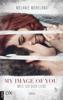 Melanie Moreland - My Image of You - Weil ich dich liebe Grafik