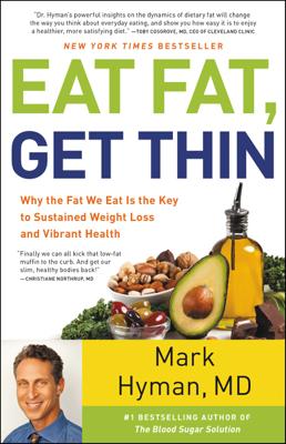 Eat Fat, Get Thin - Mark Hyman, M.D. book