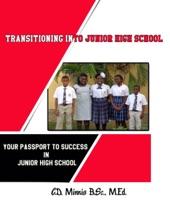 Transitioning Into Junior High School: Your Passport For Surviving Junior High School