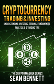 Cryptocurrency Trading & Investing: Understanding Crypto Trading, Technical Analysis & 6 Trading Tips