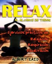 Relax Al Alcance De Todos Ejercicios Prácticos De: Relajación Respiración Visualización